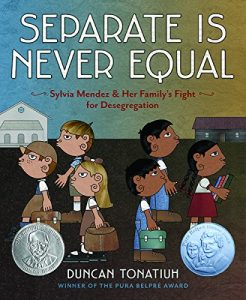 Separate is Never Equal, children's books about diversity, racism and discrimination