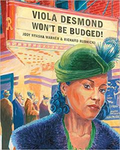 Viola Desmond Won't be budged, children's books about diversity, racism and discrimination