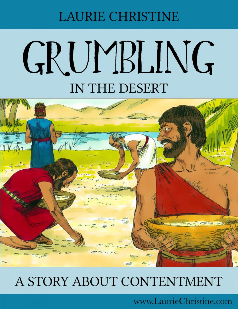 Laurie Christine, Grumbling in the Desert, a story about contentment