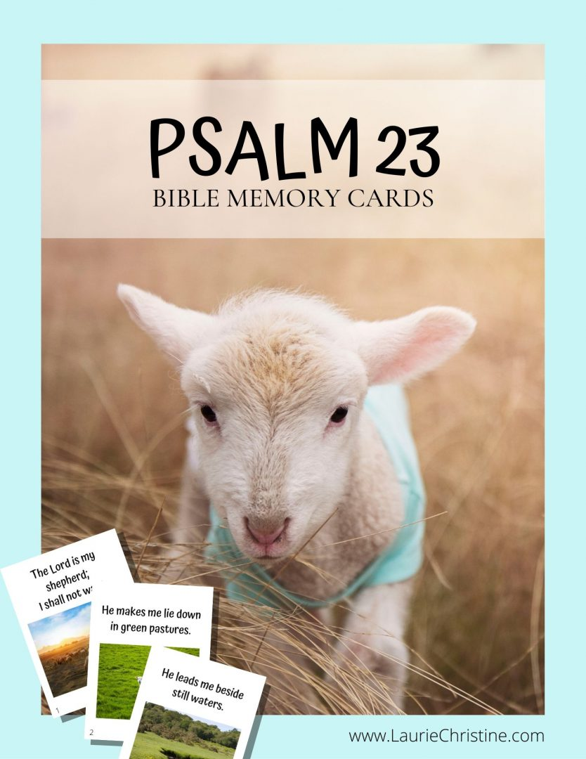 Laurie Christine, psalm 23, Bible memory; memorize scripture