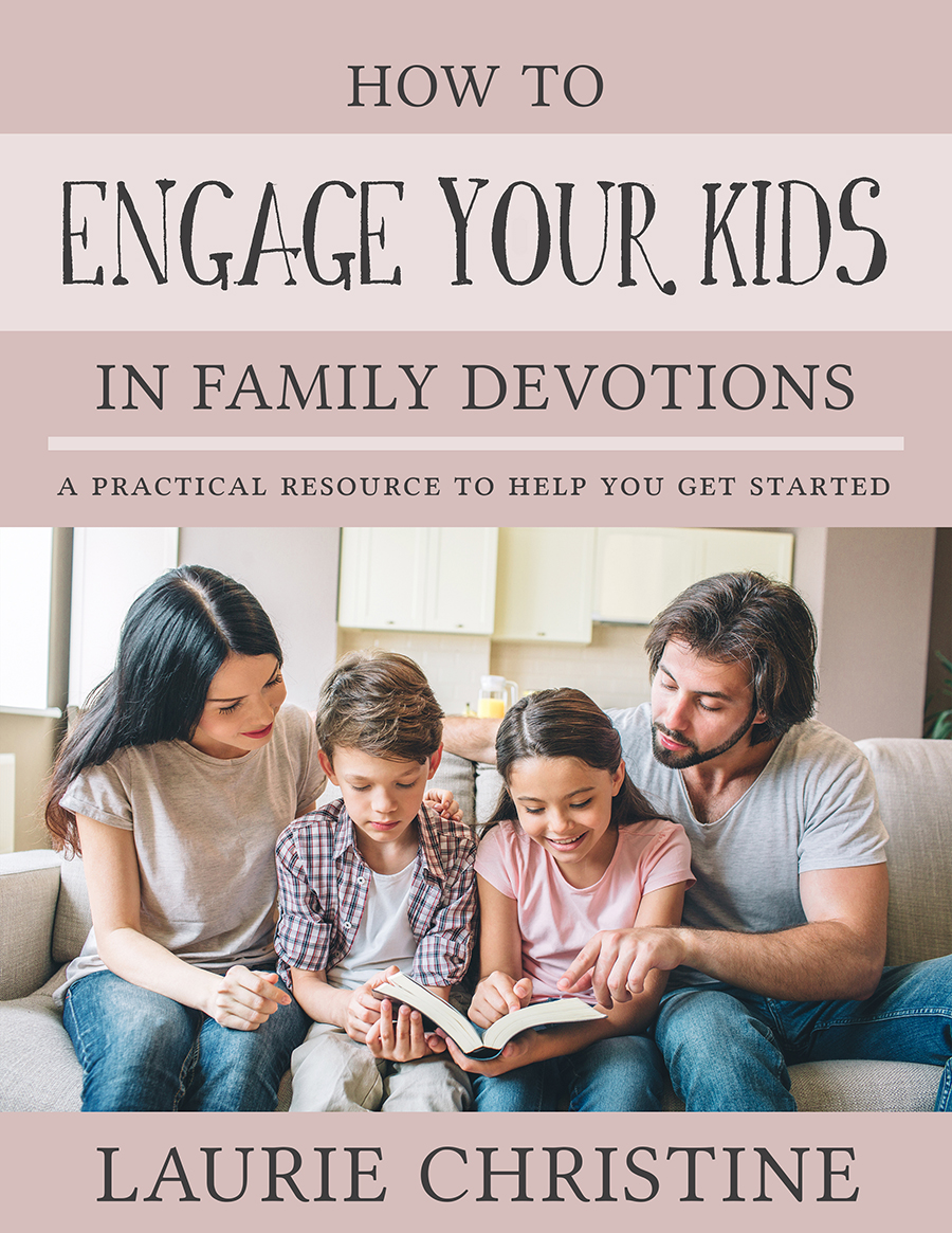 Laurie Christine, How to engage your kids in family devotions