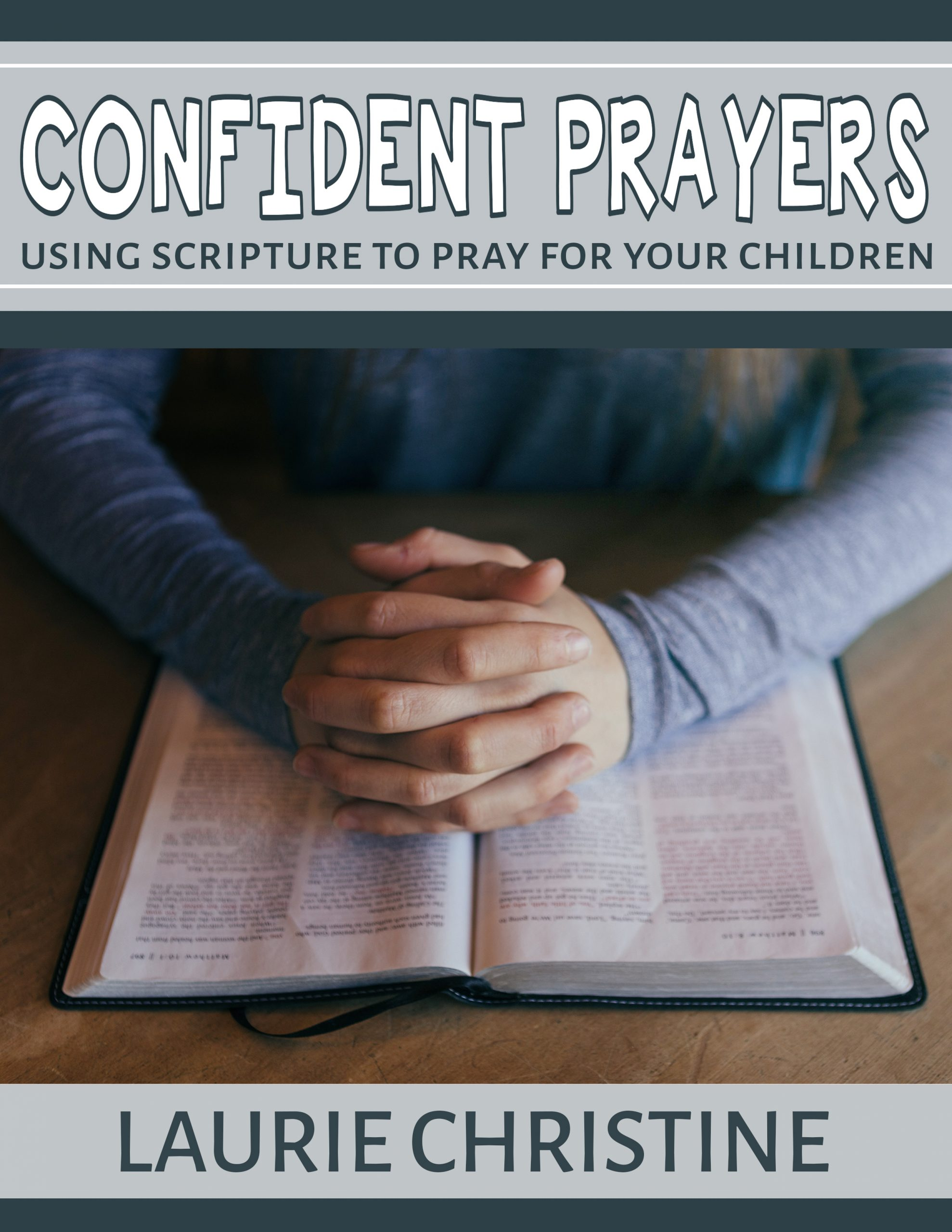Confident Prayers, ebook, using scripture to pray for your children